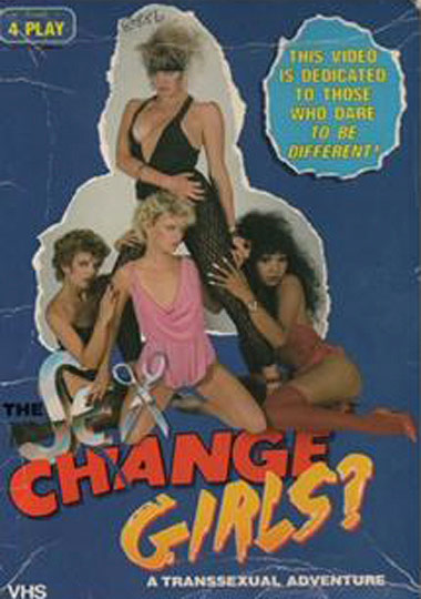 The Sex Change Girls (1985)