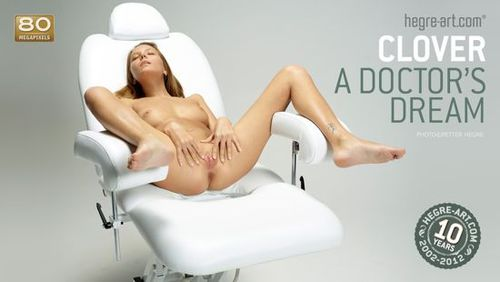 Hegre - Clover – A Doctors Dream 07 Jun 2012