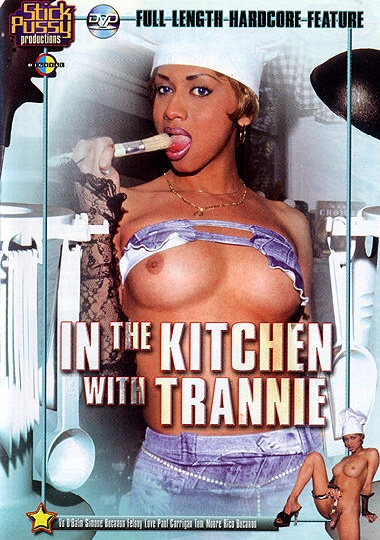 In The Kitchen With Trannie (2002)