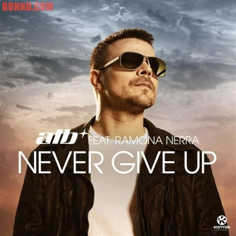 ATB Feat. Ramona Nerra - Never Give Up